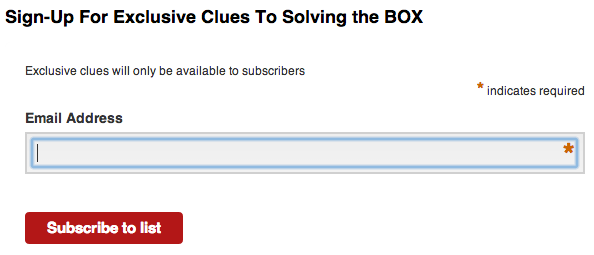 Sign-Up For Exclusive Clues To Solving BOX