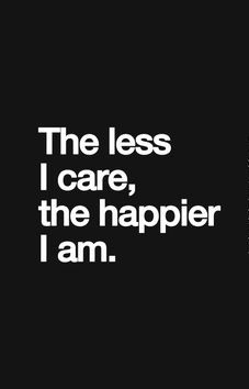 less care more happy